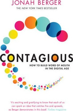 Contagious - How to Build Word of Mouth in the Digital Age