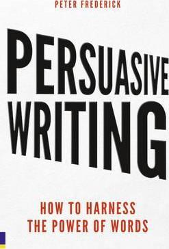 Persuasive Writing - How to Harness the Power of Words