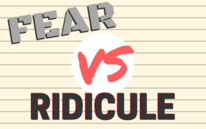 Fear Vs. Ridicule