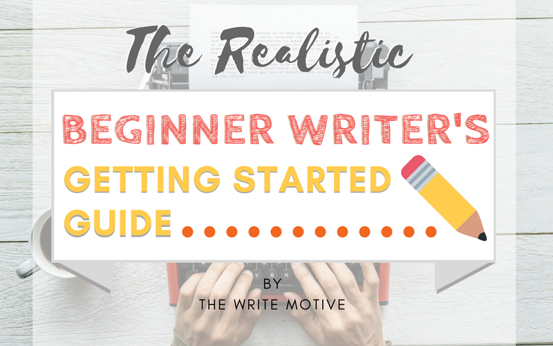 The Realistic Beginner Writer's Getting Started Guide